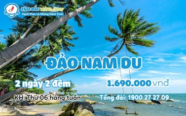 Tour du lịch đảo Nam Du 2 ngày 2 đêm chất lượng giá rẻ