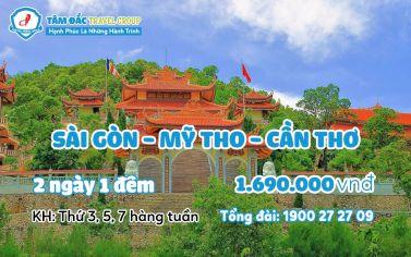 Tour du lịch Sài Gòn - Mỹ Tho - Cần Thơ 2 ngày 1 đêm chất lượng giá rẻ